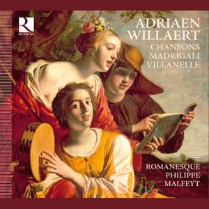 Adriaen Willaert: Chansons, Madrigali, Villanelle