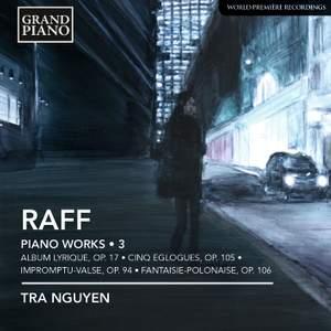 Joachim Raff: Piano Works Volume 3