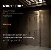 Georges Lentz: Guyuhmgan, Monh for viola & orchestra & Ngangkar