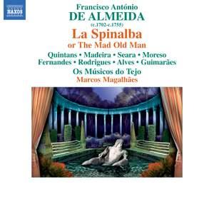Almeida, F A: La Spinalba ovvero Il vecchio matto (Spinalba, or the mad old man)
