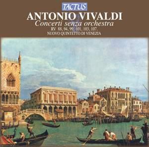 Vivaldi: Concerti senza orchestra Product Image
