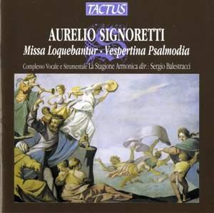 Aurelio Signoretti: Missa Loquebantur & Vespertina Psalmodia Product Image