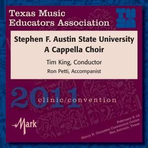 2011 Texas Music Educators Association (TMEA): Stephen F. Austin State University A Cappella Choir
