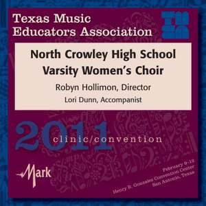 2011 Texas Music Educators Association (TMEA): North Crowley High School Varsity Women's Choir
