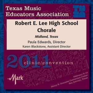 2011 Texas Music Educators Association (TMEA): Robert E. Lee High School Chorale