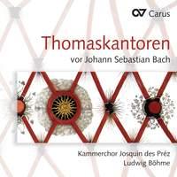Music by Thomaskantors before JS Bach