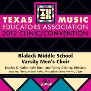 2012 Texas Music Educators Association (TMEA): Blalack Middle School Varsity Men's Choir