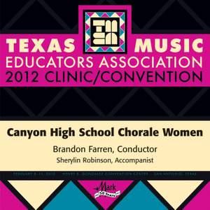 2012 Texas Music Educators Association (TMEA): Canyon High School Chorale Women
