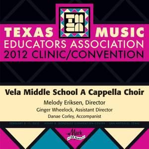 2012 Texas Music Educators Association (TMEA): Vela Middle School A Cappella Choir