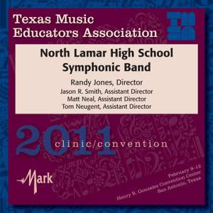 2011 Texas Music Educators Association (TMEA): North Lamar High School Symphonic Band
