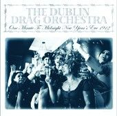 The Dublin Drag Orchestra: One Minute To Midnight - New Year's Eve 1912 - Vinyl Edition