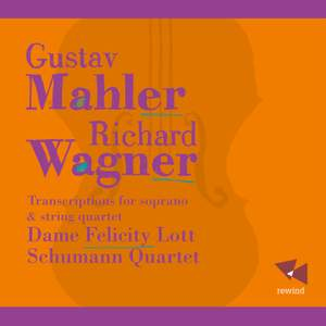 Mahler & Wagner: Transcriptions for soprano & string quartet