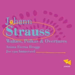 Strauss: Waltzes, Polkas & Overtures