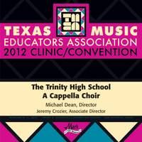 2012 Texas Music Educators Association (TMEA): Trinity High School A Cappella Choir