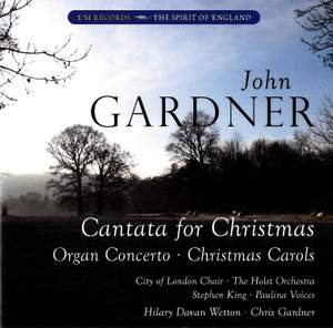 John Gardner: Cantata For Christmas, Organ Concerto & Christmas Carols Product Image