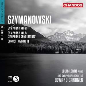 Szymanowski: Symphonies Nos. 2 & 4 & Concert Overture