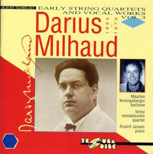 Milhaud: Early String Quartets & Vocal Works, Vol. 3 Product Image