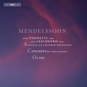 Mendelssohn: Concerto in D minor for Violin, Piano and Strings & Octet