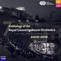 Anthology of the Royal Concertgebouw Orchestra Volume 7 - (2000-2010)