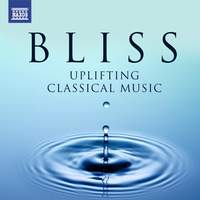 Bliss - Uplifting Classical Music