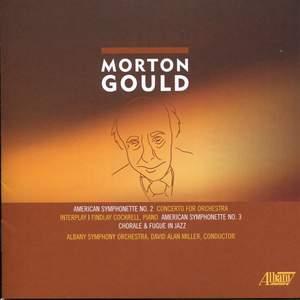 Morton Gould: Concerto for Orchestra & Interplay