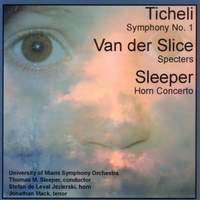 Frank Ticheli: Symphony No. 1 & Thomas Sleeper: Horn Concerto