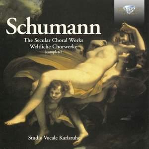 Schumann - The Secular Choral Works