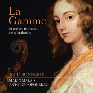Marais & Forqueray: La Gamme (et autres morceaux de simphonie)