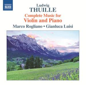 Thuille: Complete Music for Violin and Piano