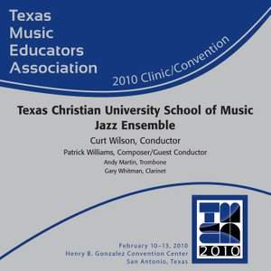 2010 Texas Music Educators Association (TMEA): Texas Christian University School of Music Jazz Ensemble