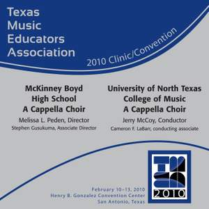 2010 Texas Music Educators Association (TMEA): McKinney Boyd High School A Cappella Choir & University of North Texas A Cappella Choir