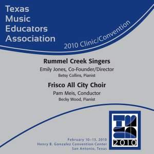 2010 Texas Music Educators Association (TMEA): Rummel Creek Singers & Frisco All City Choir