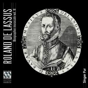 Lassus: Biographie Musicale Volume II