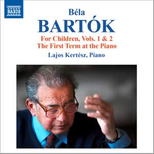Bartók: For Children, Vols. 1 & 2, The First Term at the Piano