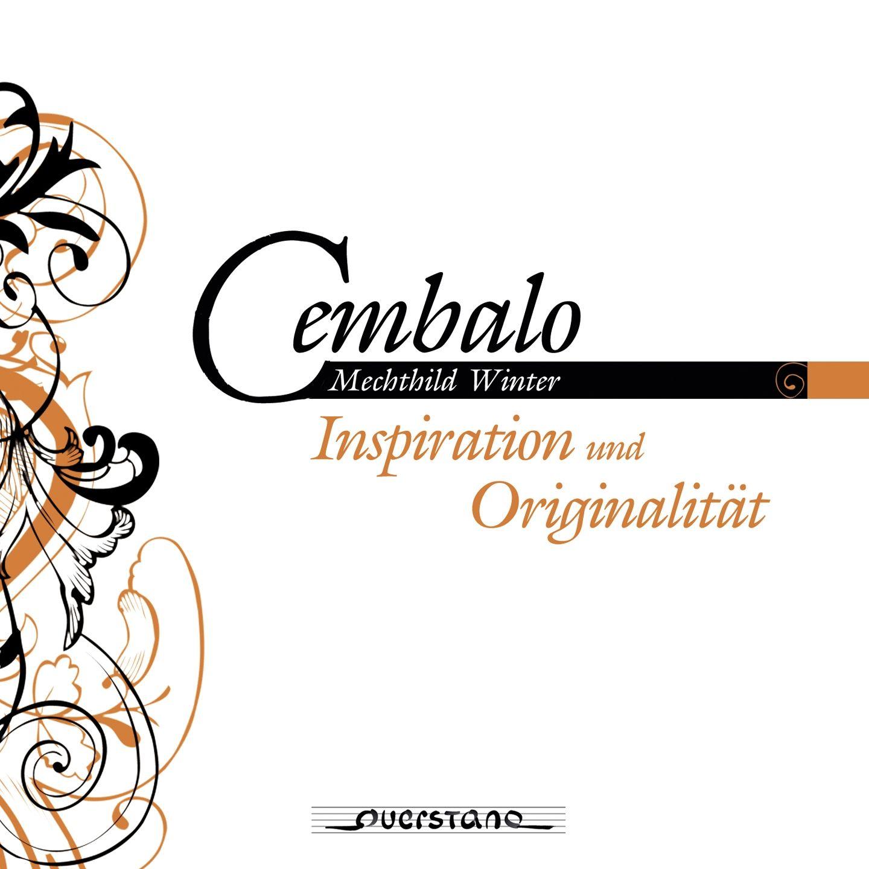 Cembalo: Inspiration und Originalitat
