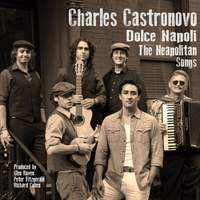 Charles Castronovo: Dolce Napoli (The Neapolitan Songs)
