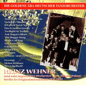 The Golden Era of the German Dance Orchestra: Heinz Wehner (1935-1942)
