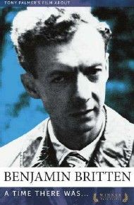 Tony Palmer's Film About Benjamin Britten: A Time There Was…