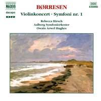 Børresen: Violin Concerto & Symphony No. 1