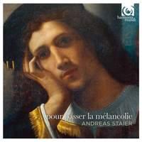 Andreas Staier: Pour passer la mélancolie