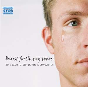 Burst Forth, My Tears: The Music of John Dowland