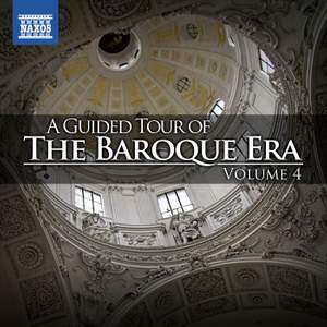 A Guided Tour of the Baroque Era, Vol. 4