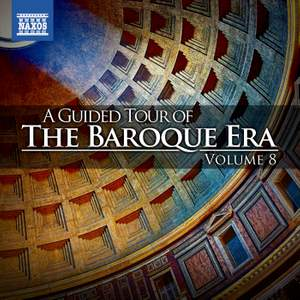 A Guided Tour of the Baroque Era, Vol. 8