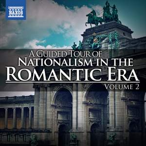 A Guided Tour of Nationalism in the Romantic Era, Vol. 2