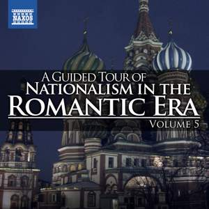 A Guided Tour of Nationalism in the Romantic Era, Vol. 5