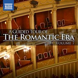 A Guided Tour of the Romantic Era, Vol. 7