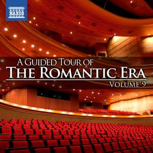 A Guided Tour of the Romantic Era, Vol. 9
