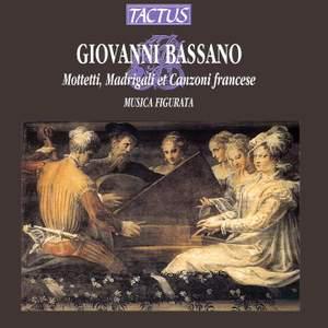 Giovanni Bassano: Mottetti, Madrigali et Canzoni francese