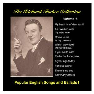 The Richard Tauber Collection, Vol. 1 - Popular English Songs and Ballads I Product Image