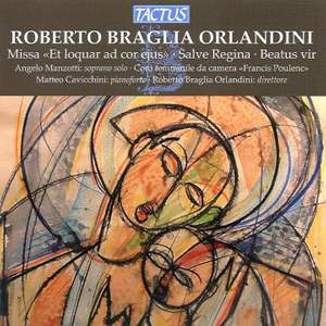 Roberto Braglia Orlandini: Missa 'Et loquar ad cor ejus'